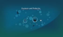 Oxytocin and Prolactin