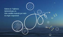 Copy of Sistema de vigilancia epidemiologica del daño auditivo inducido por ruido de origen ocupacional