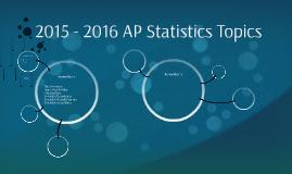 2015 - 2016 AP Statistics Topics