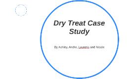 Dry Treat Case Study