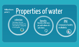 Properties of water by William Beams on Prezi