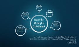 Group #3--Rise of the Washington Establishment