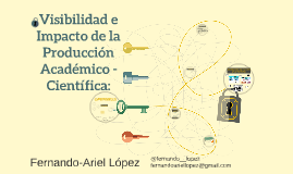 Visibilidad e Impacto de la Producción Académico-Científica. Introducción al Openness y al Acceso Abierto