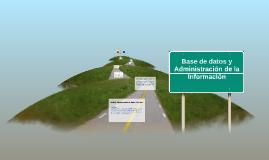 Copy of Base de datos y Administracion de la Información
