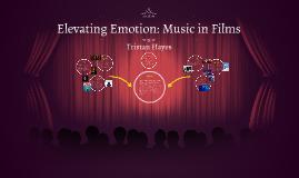 Elevating Emotion: Music in Films