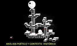 ANÁLISIS POÉTICO Y CONTEXTO  HISTÓRICO