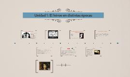 Copy of Copy of Unidad 1: El héroe en distintas épocas