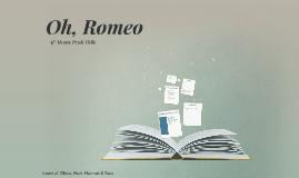 Oh Romeo