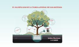 EL SIGNIFICADO DE LA TEORIA GENERAL DE LOS SISTEMAS