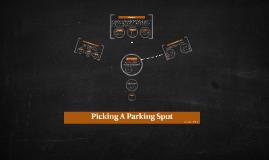 Picking A Parking Spot
