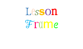 The Fundamental Five-Lesson Frames FNE