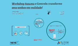 Workshop Assuma o Controle - Próximos passos