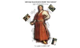 Copy of Obyczaje szlacheckie w Panu Tadeuszu