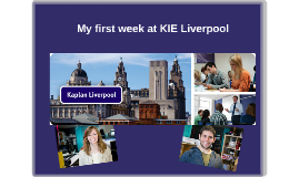 My first week at the KIE Liverpool School