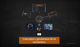 Conceptos y problemas de la tecnoetica