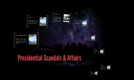 Presidential Scandals & Affairs