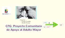 CFG Proyecto Comunitario de Apoyo al Adulto Mayor