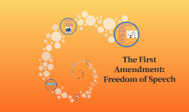 The First Amendment: Freedom of Speech