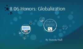 8.06 Honors: Globalization