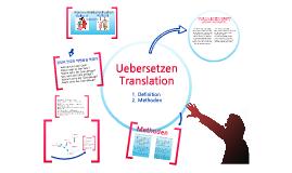 Definition und Methoden des Übersetzens