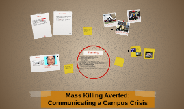 Copy of Mass Killing Averted: Communicating a Campus Crisis