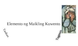 Elemento ng Maikling Kuwento: Tauhan at Tagpuan