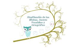 Copy of Clasificación de las Silabas, Acento Prosódico y Ortográfico