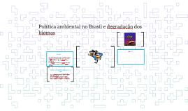 Política ambiental no Brasil e degradação dos biomas