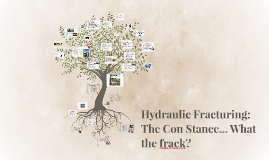 Hydraulic Fracturing - The Con Stance