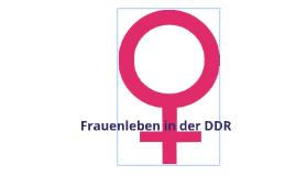 Frauenleben in der DDR
