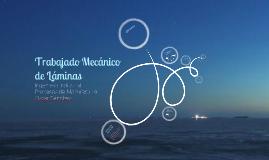 Copy of Trabajado Mecánico de Láminas
