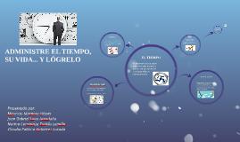 ADMINISTRE EL TIEMPO, SU VIDA... Y LOGRELO