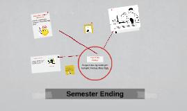 Semester Ending