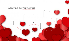 WELCOME TO TAKEMEOUT