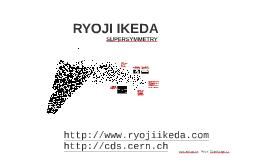 Copy of Copy of RYOJI IKEDA