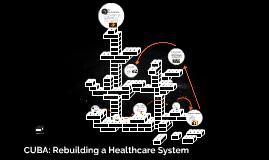 Cuba: Rebuilding a Healthcare System