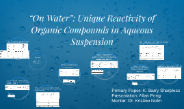 """On Water"": Unique Reactivity of Organic Compounds in Aqueou"