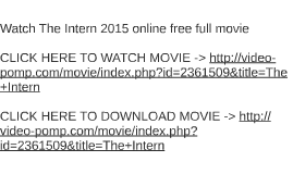 watch the intern 2015 online free full movie by liz roznos on prezi