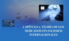 CAPÍTULO 2. TEORÍA DE LOS MERCADOS FINANCIEROS INTERNACIONAL