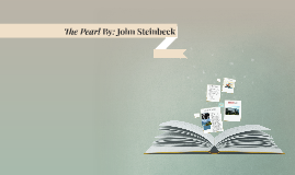 The Pearl By: John Steinbeck