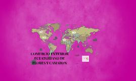 COMERCIO EXTERIOR ECUATORIANO DE FLORES Y CAMARON