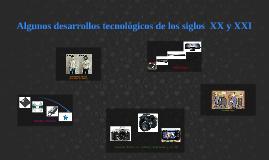 Desarrollos tecnológicos de siglo XX y XXI