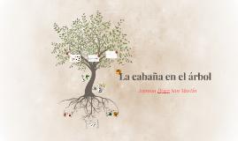 Copy of La cabaña en el árbol