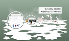 Managing Canada's Resources and Industries