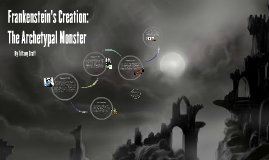 Frankenstein's Creation: The Archetypal Monster