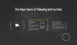 The Importance of Following Instructions