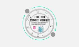 le cycle de vie des: essuie toux / papier hygénique