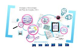 Copy of Ventajas y Desventajas del Plan de Estudios 2011