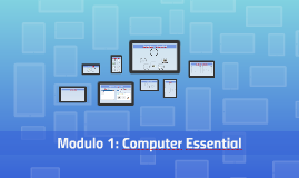 Modulo 1: Computer Essential