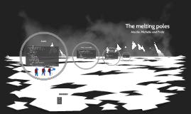 The melting poles